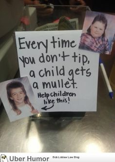 Do it for the children! Omg I would so put this at my station!!! Lol. Just say no to mullets