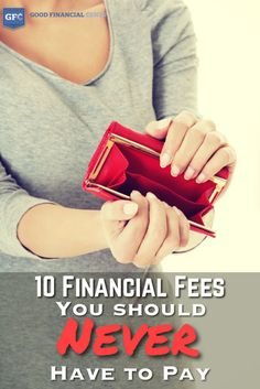 10 Financial Fees You Should Never Pay