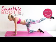 Workout video's Smoothie Bootie Challenge week 5 & 6