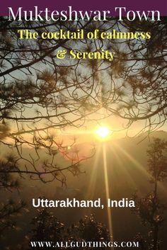 Travel Guide of Mukteshwar Town: Uttarakhand, India #mukteshwar #mukteshwartown #uttarakhand #india
