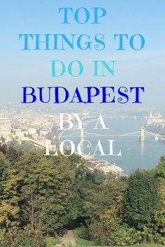 Read about the top things to do in Budapest, Hungary, the architecture, its…