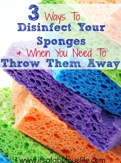 3 Ways to Disinfect Sponges And When You Should Throw Them Away - Good Info To Know!!!