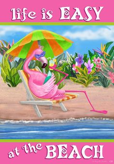 """LIFE IS EASY AT THE BEACH"" Flamingo Drink Lounge Chair Sea 1549 New Mini Flag #cdi"