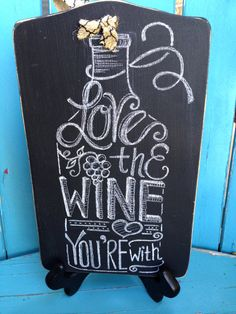 Hey, I found this really awesome Etsy listing at https://www.etsy.com/listing/206020146/love-the-wine-youre-with-chalkboard-sign