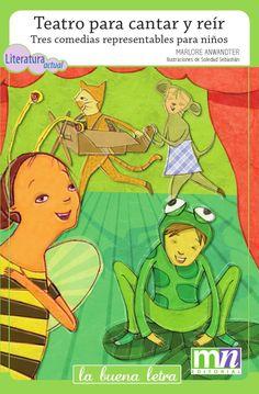 Teatro para cantar y reír. Tres comedias representables para niños.  Tres divertidas obras de teatro para niños, con canciones y partituras para montarlas.