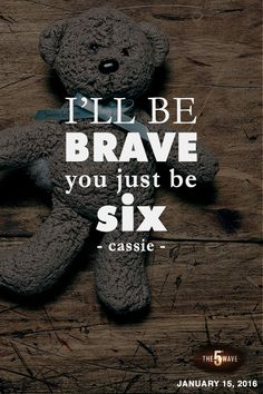 """""""I'll be brave. You just be six."""" - Cassie 