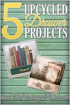 upcycled projects | The Cottage Market: 5 Unique Upcycled Drawer Projects