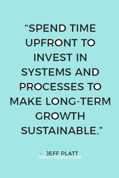 """""""Spend time upfront to invest in systems and processes to make long-term growth sustainable"""" — Jeff Platt. Click here for ways to take your side hustle to the next level and scale your side-business. #SideHustle #SideHustleIdeas #SideHustleTips #MakeMoneyOnline #MakeMoney #BusinessOwner #BusinessWoman #BusinessTips #WomenInBusiness #MakeMoneyFromHome #ItsAllYouBoo #WorkFromHome #MakeExtraMoney #MakingMoney #MakeMoney #ExtraIncome #OnlineBusiness #EarnMoney #PassiveIncome #OnlineBiz Love And Romance Quotes, Love Quotes For Crush, Inspirational Quotes About Love, Quote Of The Day, Quotes To Live By, Life Quotes, Advice Quotes, Best Quotes, Morning Checklist"""