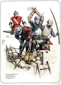 Footsoldiers 1450s-60s 1-2:Crossbowmen 3:Soldier with Firepot  4:Longbowman