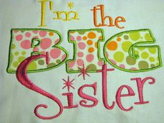 I'm The Big Sister Machine Applique Embroidery Design - 4x4, 5x7 & 6x8