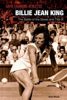Billie Jean King: The Battle of the Sexes and Title IX