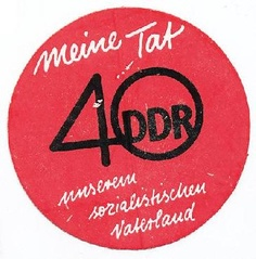 """DDR Museum - Museum: Objektdatenbank - Aufkleber """"40 Jahre DDR""""    Copyright: DDR Museum, Berlin. Eine kommerzielle Nutzung des Bildes ist nicht erlaubt, but feel free to repin it!"""
