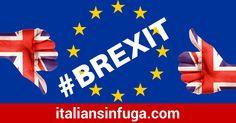 #BREXIT Brexit- tutto quello da sapere sul referendum relativo all'uscita del Regno Unito dall'Unione Europea