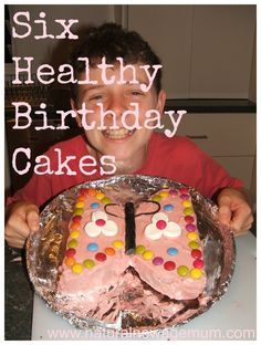 For my birthday.....Six Healthy Birthday Cakes - Natural New Age Mum