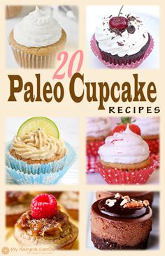 20 of our Favorite Paleo Cupcake Recipes. Great for us lactose intolerant people too... Definitely gotta try these!!!