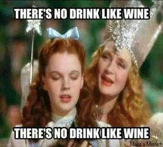 There's no drink like wine....lol
