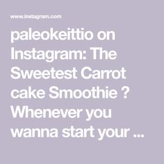 paleokeittio on Instagram: The Sweetest Carrot cake Smoothie 🥕 Whenever you wanna start your day with something SWEET & HEALTHY ☀️ ••• #goodmorning… Carrot Cake Smoothie, Sweet Carrot, Something Sweet, Carrots, Healthy, Instagram, Carrot, Health