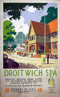 Droitwich Spa, GWR, LMS Train Posters, Railway Posters, Art Deco Artwork, British Travel, London Underground, Local History, Vintage Travel Posters, Cool Posters, Britain