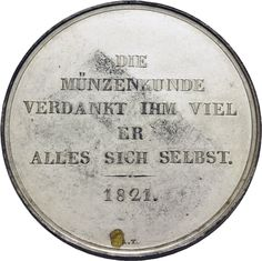 Götz, Christian Jacob (1756-1837), expert on German medieval coinages; author of: Deutschlands Kayser-Münzen des Mittel-Alters, Dresden, 1827 ; medal 1821 (reverse)