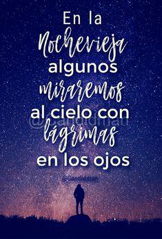 """""""En la #Nochevieja algunos miraremos al cielo con lágrimas en los ojos"""". - @Candidman #Candidman #Frases #AñoNuevo #Cielo #Noche #Lagrimas #Ojos #AñoViejo #FelizAñoNuevo"""