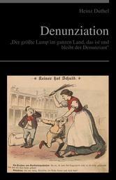 """Denunziation """"Der größte Lump im ganzen Land, das ist und bleibt der Denunziant"""" http://dld.bz/e2YkK"""