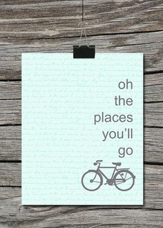 Oh the Places You'll Go Bike Quote Poster by ATimeAndPlaceDesign