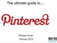 Ultimate Guide to Pinterest