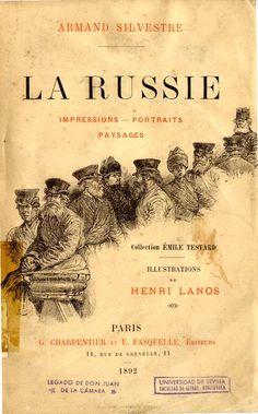 La Russie : impressions, portraits, paysages / Armand Silvestre ; illustrations de Henri Lanos