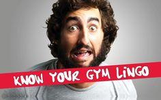 Know Your Gym Lingo