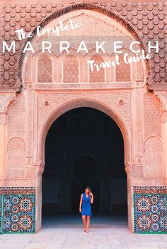 The Complete Marrakech Travel Guide #morocco #travelguide #travelblog #traveltips #travelmorocco #marrakech #marrakechitinerary