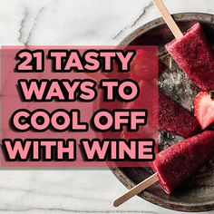 21 Tasty Ways To Cool Off With Wine