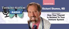 Richard Shames - How Your Immune System Is Connected To Your Thyroid Low Thyroid Symptoms, Thyroid Test, Thyroid Issues, Thyroid Disease, Thyroid Problems, Hypothyroidism, Harvard Graduate, Underactive Thyroid, Might Have