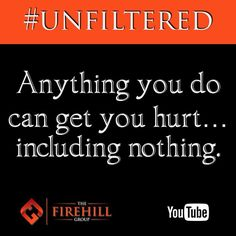 Anything you do can get you hurt...including nothing. #ruggedizeyourlife #firehillgroup #forestselby #unfiltered #uncompromising #intense #doingnothing #makeadecision #realtorsafety #realestatesafety #firehill #qotd #fridayvibes #firehill6