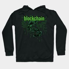 Blockchain Green text - Blockchain - Hoodie | TeePublic Hoodies, Sweatshirts, Blockchain, Future, Green, Sweaters, T Shirt, Shopping, Fashion