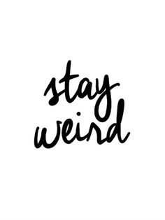 daily inspirational quotes http://www.positivewordsthatstartwith.com/ Stay weird | The Motivated Type on Etsy ‪#‎positivity‬ #quotes ‪#‎inspirational
