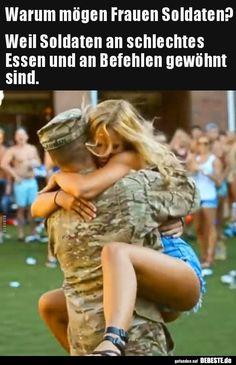 Warum mögen Frauen Soldaten?..   Lustige Bilder, Sprüche, Witze, echt lustig