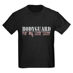 BodyGuard Sister Toddler Tee II T-Shirt by Admin_CP16420874