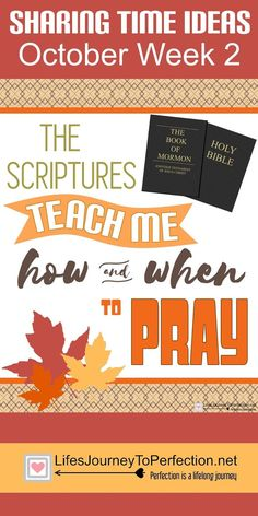"""2016 Sharing Time Outline Theme: """" I Know the Scriptures Are True"""" October 2016 Sharing Time Topic: Prayer Is Reverent Commun..."""