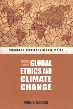 Global Ethics and Climate Change combines the science of climate change with ethical critique to expose its impact, the increasing intensity of dangerous trends - particularly growing global affluence