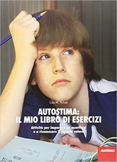 Amazon.it: Autostima: il mio libro di esercizi. Attività per imparare ad accettarsi e a riconoscere il proprio valore - Lisa M. Schab - Libri Books, Amazon, Book, Libros, Amazons, Riding Habit, Book Illustrations, Libri