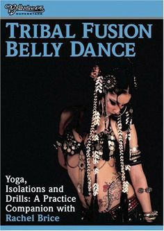 Tribal Fusion - Yoga Isolations & Drills for Bellydance DVD ~ Rachel Brice, http://www.amazon.com/dp/B000621452/ref=cm_sw_r_pi_dp_9QxNqb05SP9NH/176-1090317-3417536