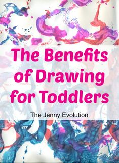 Benefits of Drawing for Toddlers| The Jenny Evolution