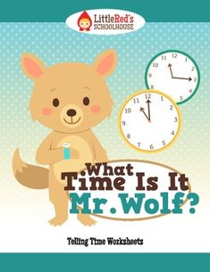 Free! What Time Is It Mr. Wolf? - Telling Time Worksheets - :00, :15, :30 and :45
