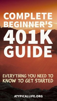The complete beginner's 401k guide. Invest, grow, and retire early with the 401k.