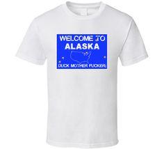 Welcome To Alaska Funny Gun Firearm State Sign T Shirt Gun Humor, Firearms, Alaska, Guns, Sign, Hoodies, Mens Tops, T Shirt, Airsoft