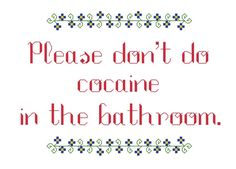 Cross Stitch Patterns  Please don't do cocaine in by aliciawatkins, $3.99