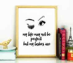 My Life May Not Be Perfect But My Lashes Are. by BlueMountainPrint