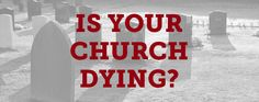 Five-Questions-to-Ask-to-See-If-Your-Church-Is-Dying