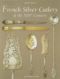 ALLAN, D.,: FRENCH SILVER CUTLERY OF THE XIXth