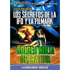 Golden Ninja Operation: Los secretos de la IFD y la Filmark